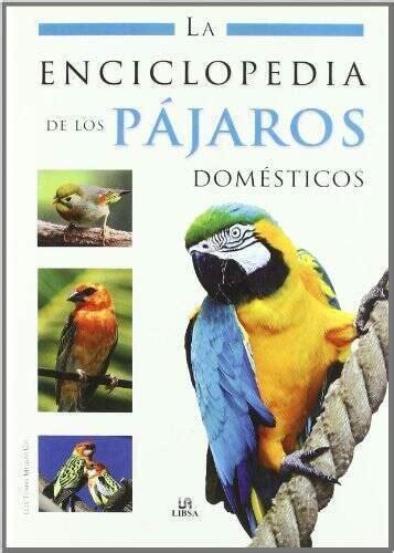 8466220062 La Enciclopedia De Los Pajaros Domesticos Enciclopedias Libsa