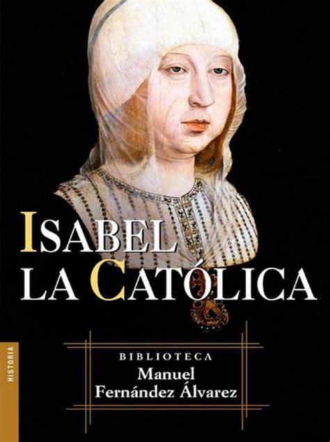 8467021136 Isabel La Catolica Biblioteca Manuel Fernandez Alvarez