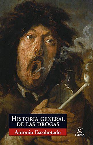 8467027533 Historia General De Las Drogas Espasa Forum
