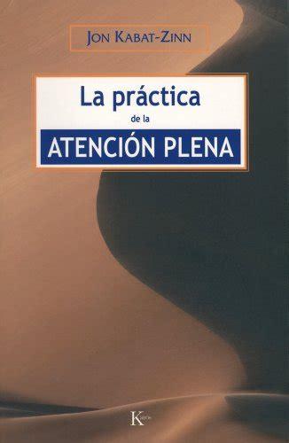 8472456463 La Practica De La Atencion Plena Sabiduria Perenne