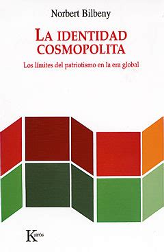 8472456560 La Identidad Cosmopolita Los Limites Del Patriotismo En La Era Global Ensayo