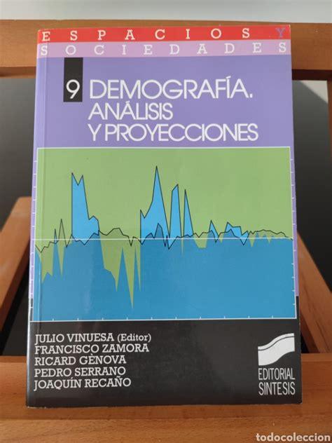 8477382476 Demografia Analisis Y Proyecciones Espacios Y Sociedades