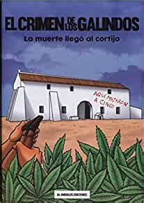 8493880531 El Crimen De Los Galindos La Muerte Llego Al Cortijo Novelas Graficas