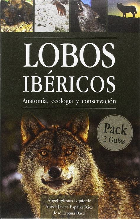 8494046322 Lobos Ibericos Anatomia Ecologia Y Conservacion 2