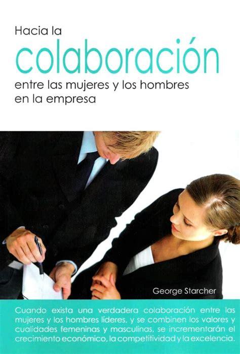 8495652617 Hacia La Colaboracion Entre Las Mujeres Y Los Hombres En La Empresa