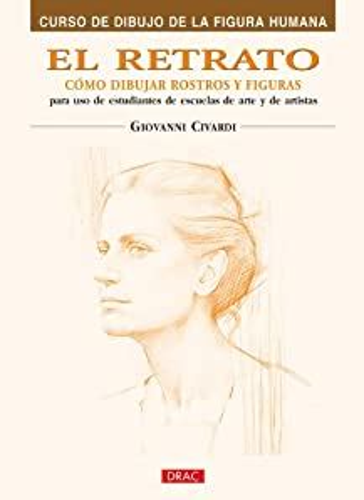 8496777405 El Retrato Como Dibujar Rostros Y Figuras Curso De Dibujo De La Figura Humana Drawing The Human Figure