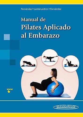 8498359023 Manual De Pilates Aplicado Al Embarazo