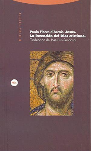 8498793149 Jesus La Invencion Del Dios Cristiano Minima Trotta