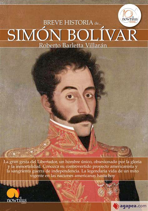 8499672418 Breve Historia De Simon Bolivar