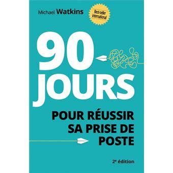 90 Jours Pour Reussir Sa Prise De Poste 2e Edition
