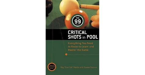 99 Critical Shots In Pool Everything You Need To Know To Learn And Master The Game Other