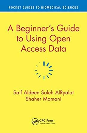 A Beginner S Guide To Using Open Access Data Pocket Guides To Biomedical Sciences English Edition
