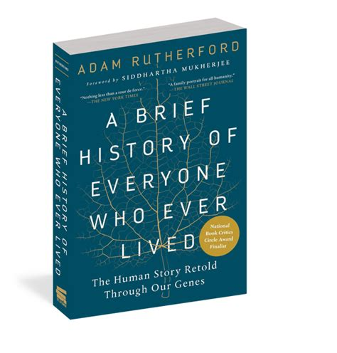 A Brief History Of Everyone Who Ever Lived The Human Story Retold Through Our Genes Cadam Rutherford Foreword By Siddhartha Mukherjee