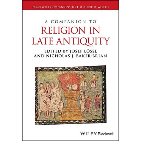 A Companion to Religion in Late Antiquity (Blackwell Companions to the Ancient World)