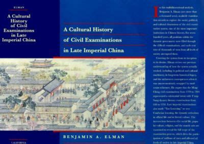 A Cultural History Of Civil Examinations In Late Imperial China Philip E Lilienthal Books