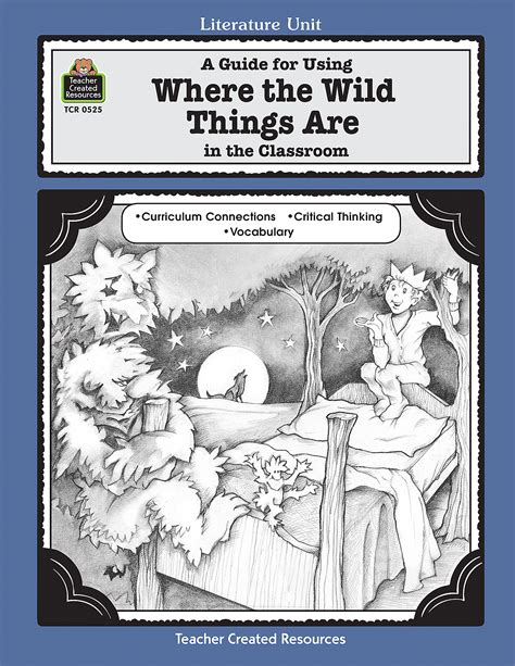 A Guide For Using Where The Wild Things Are In The Classroom A Literature Unit