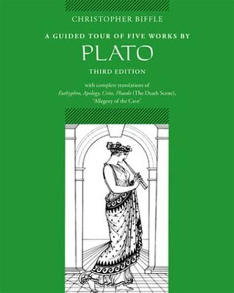 A Guided Tour Of Five Works By Plato Euthyphro Apology Crito Phaedo Death Scene Allegory Of T