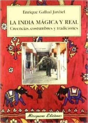 A India Magica Eal Creencias Costumbres Y Tradiciones Viajes Y Costumbres