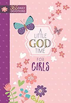 A Little God Time For Girls 365 Daily Devotions