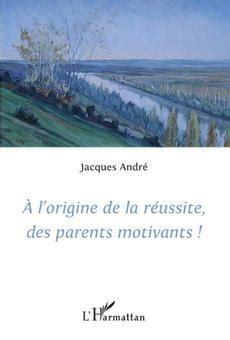 A Lorigine De La Reussite Des Parents Motivants