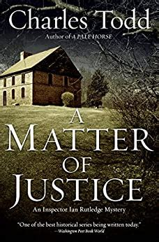 A Matter Of Justice Inspector Ian Rutledge 11 Charles Todd