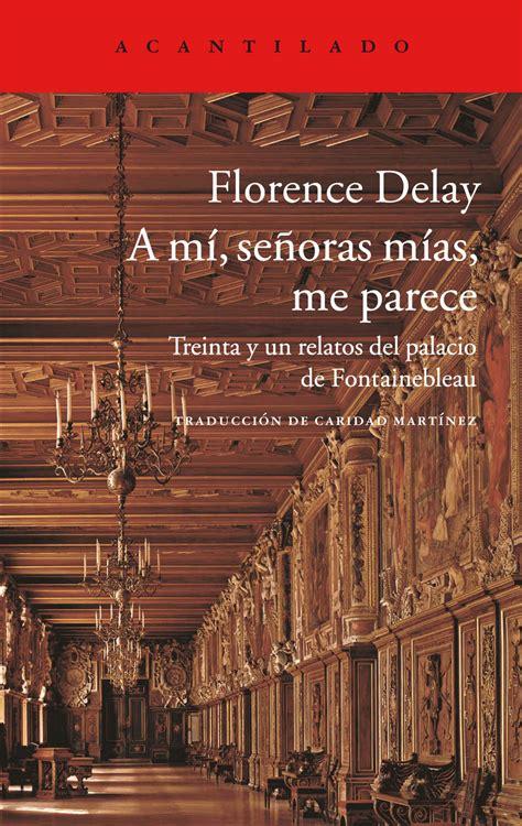 A Mi Senoras Me Parece Treinta Y Un Relatos Del Palacio De Fontainebleau El Acantilado