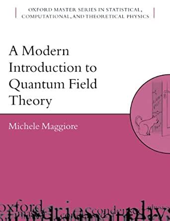 A Modern Introduction To Quantum Field Theory Oxford Master Series In Physics