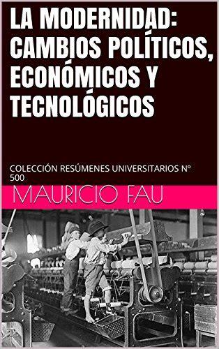 A Modernidad Cambios Politicos Economicos Y Tecnologicos Coleccion Resumenes Universitarios No 500