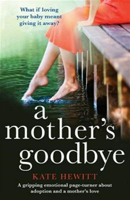 A Mother S Goodbye A Gripping Emotional Page Turner About Adoption And A Mother S Love