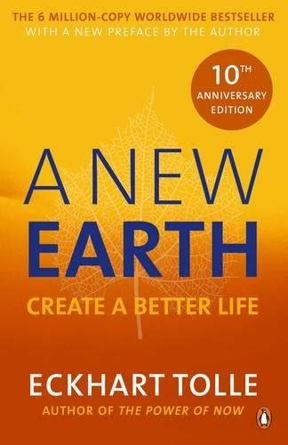 A New Earth: The LIFE-CHANGING follow up to The Power of Now: Create a Better Life