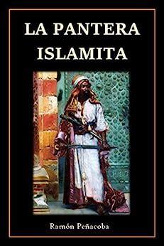 A Pantera Islamita Una Novela De Al Andalus