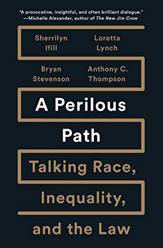 A Perilous Path Talking Race Inequality And The Law
