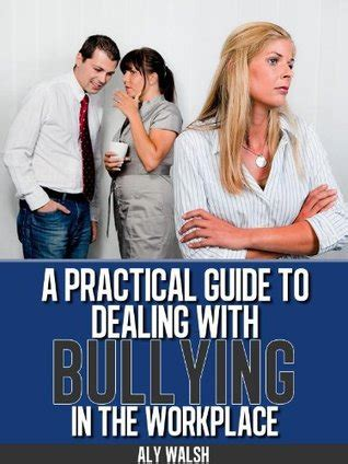 A Practical Guide To Dealing With Bullying In The Workplace Beating The Bullies Book 2