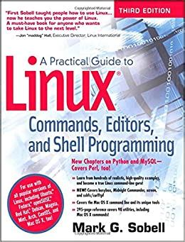 A Practical Guide To Linux Commands Editors And Shell Programming 3rd Edition By Sobell Mark G 2012 Paperback