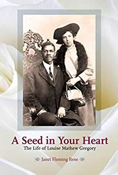 A Seed In Your Heart The Life Of Louise Mathew Gregory English Edition