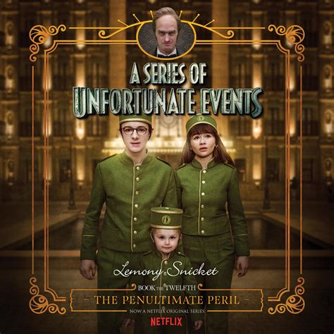 A Series Of Unfortunate Events 12 The Penultimate Peril Netflix Tie In
