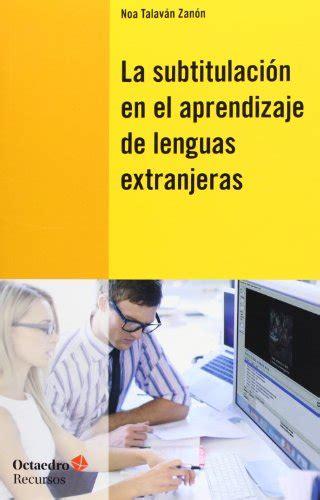 A Subtitulacion En E Prendizaje De Lenguas Extranjeras Recursos