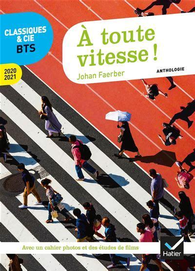 A Toute Vitesse Anthologie 2020 2021 Pour L Epreuve De Culture Generale Et Expression Au Bts