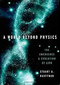 A World Beyond Physics The Emergence And Evolution Of Life English Edition