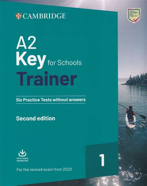A2 Key For Schools Trainer 1 For The Revised Exam From 2020 Six Practice Tests Without Answers With Downloadable Audio 2nd Edition