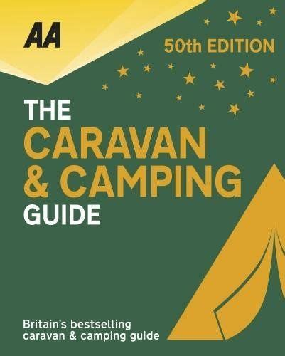 AA Caravan & Camping Britain 2018 (50th Anniversary edition) (AA Lifestyle Guides)
