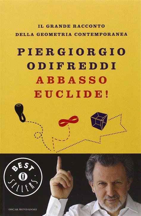 Abbasso Euclide Il Grande Racconto Della Geometria Contemporanea