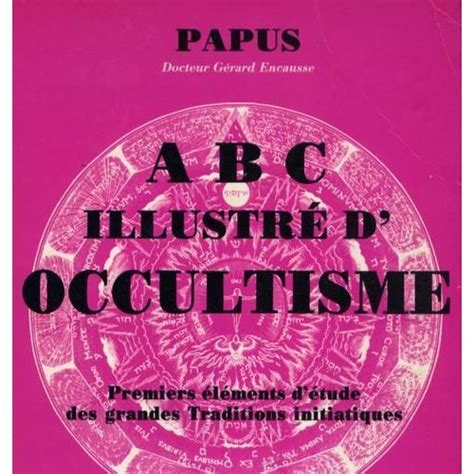 Abc Illustre D Occultisme Premiers Elements D Etude Des Grandes Traditions Initiatiques