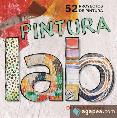 Aboratorio De Pintura 52 Proyectos De Pintura