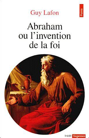 Abraham Ou L Invention De La Foi