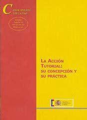 Acción tutorial: su concepción y su práctica (Conocimiento Educativo. Serie: Aula Permanente)