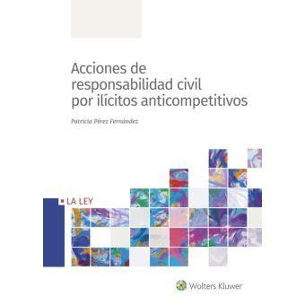 Acciones De Responsabilidad Civil Por Ilcitos Anticompetitivos