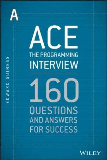 Ace The Programming Interview 160 Questions And Answers For Success Author Edward Guiness Jul 2013