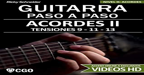 Acordes Ii Guitarra Paso A Paso Con Videos Hd Tensiones 9 11 13 Digitaciones Bajo En 6a 5a Y 4a Cuerda Estilos Y Arreglos Jazz Bossa Blues