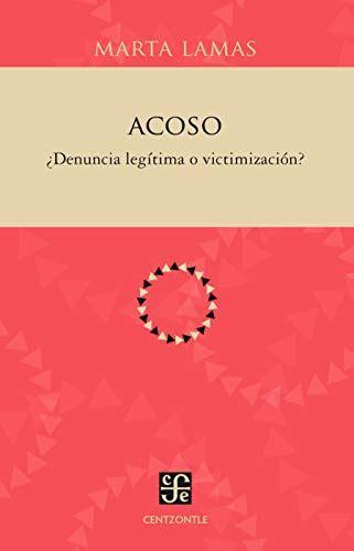 Acoso Denuncia Legitima O Victimizacion Centzontle